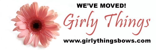 We've Moved -- www.girlythingsbows.com